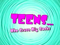 Teen Who Crave Big Cocks